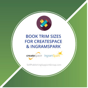 Book Trim Sizes in Inches for CreateSpace and IngramSpark