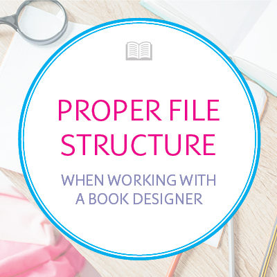 Proper Document Preparation for Working with a Book Designer
