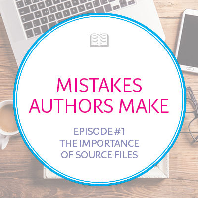 Mistakes Authors Make: The Importance of Source Files