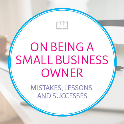 Reflections on Being a Small Business Owner